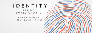 Small Groups: Identity